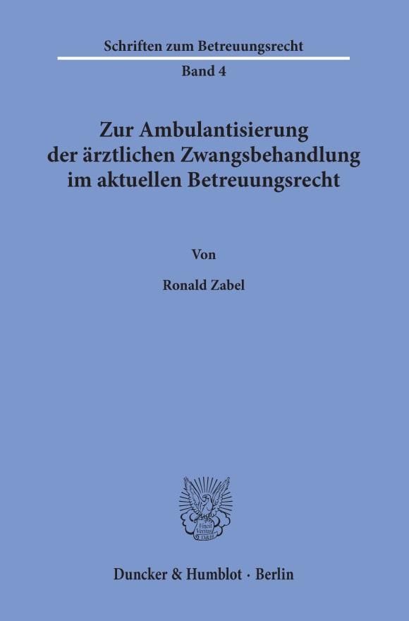 Cover Zur Ambulantisierung der ärztlichen Zwangsbehandlung im aktuellen Betreuungsrecht