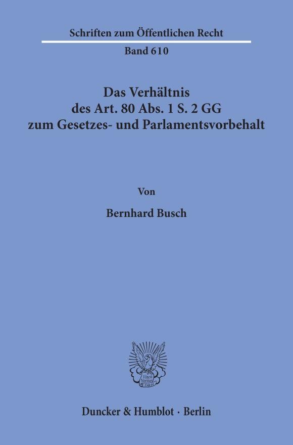Cover Das Verhältnis des Art. 80 Abs. 1 S. 2 GG zum Gesetzes- und Parlamentsvorbehalt