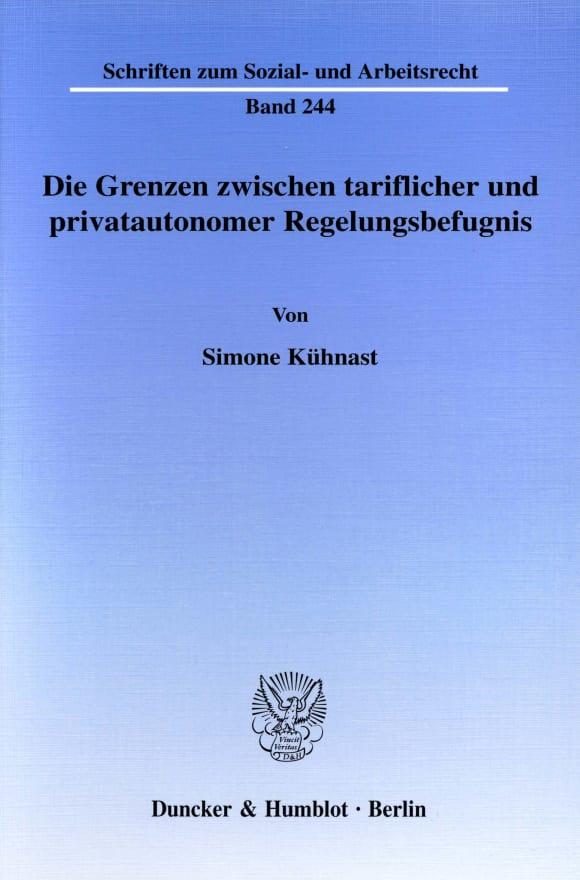 Cover Die Grenzen zwischen tariflicher und privatautonomer Regelungsbefugnis