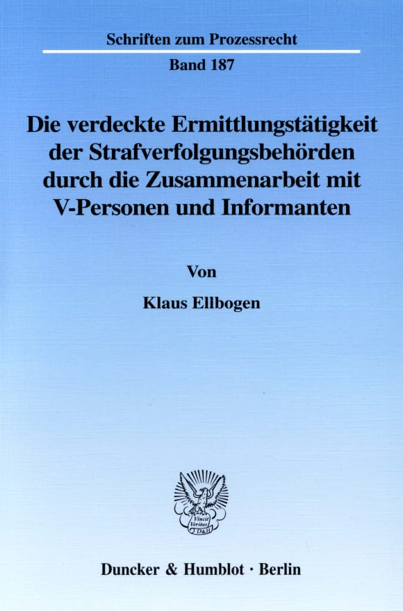 Cover Die verdeckte Ermittlungstätigkeit der Strafverfolgungsbehörden durch die Zusammenarbeit mit V-Personen und Informanten