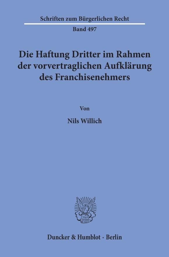 Cover Die Haftung Dritter im Rahmen der vorvertraglichen Aufklärung des Franchisenehmers