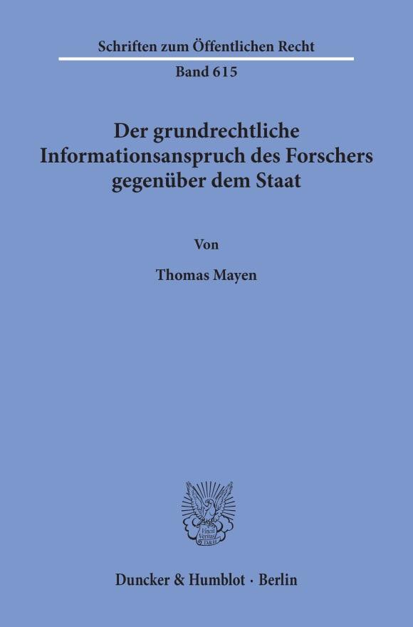 Cover Der grundrechtliche Informationsanspruch des Forschers gegenüber dem Staat