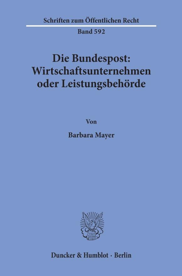 Cover Die Bundespost: Wirtschaftsunternehmen oder Leistungsbehörde