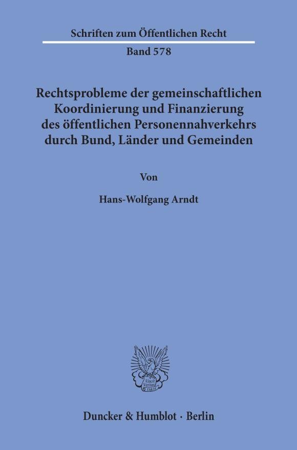 Cover Rechtsprobleme der gemeinschaftlichen Koordinierung und Finanzierung des öffentlichen Personennahverkehrs durch Bund, Länder und Gemeinden