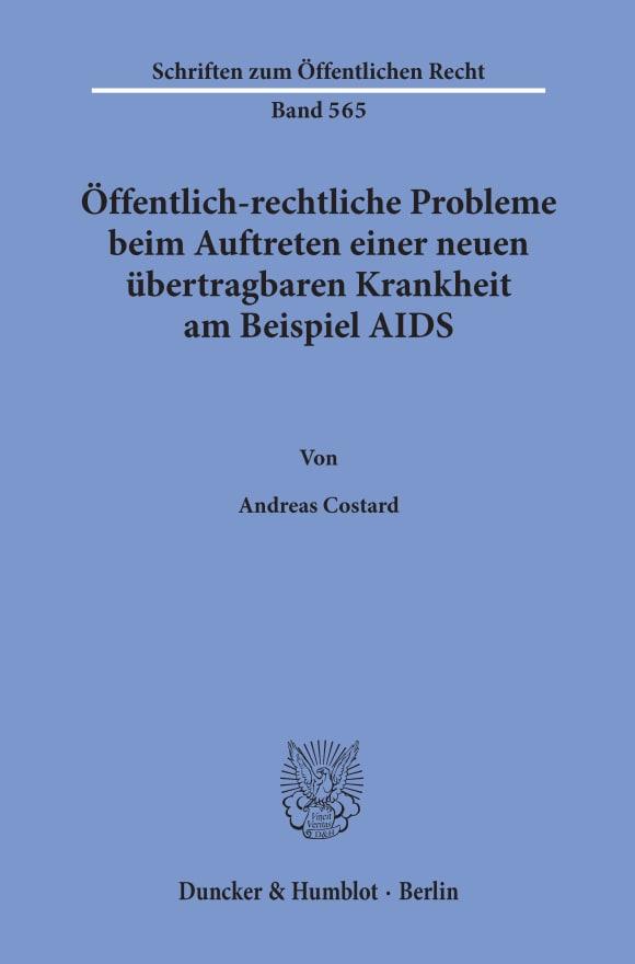 Cover Öffentlich-rechtliche Probleme beim Auftreten einer neuen übertragbaren Krankheit am Beispiel AIDS