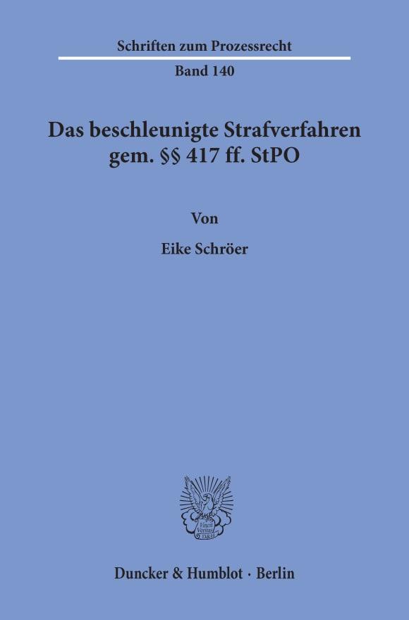 Cover Das beschleunigte Strafverfahren gem. §§ 417 ff. StPO