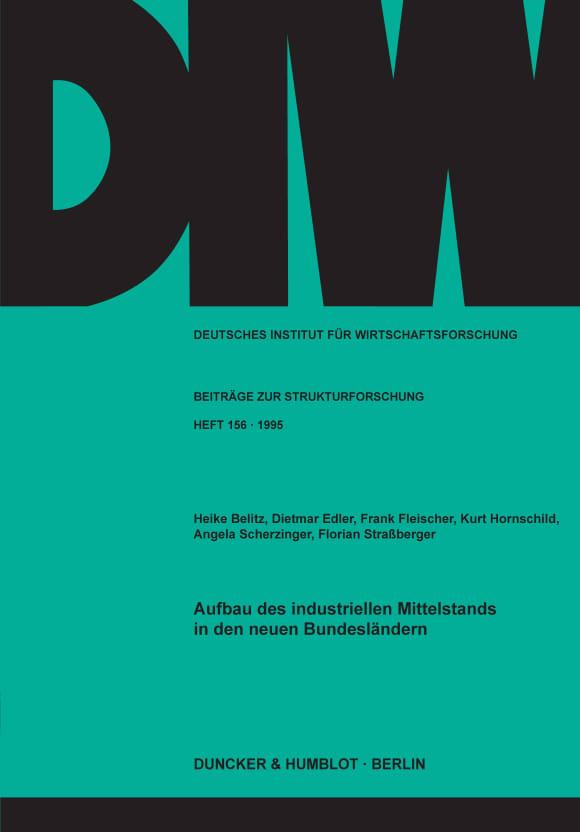 Cover Aufbau des industriellen Mittelstands in den neuen Bundesländern