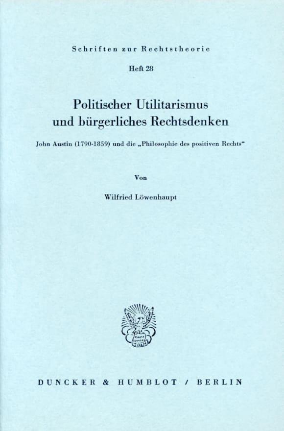 Cover Politischer Utilitarismus und bürgerliches Rechtsdenken