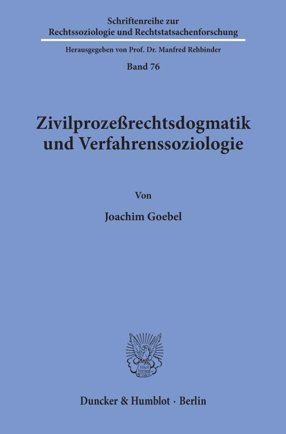 Cover Zivilprozeßrechtsdogmatik und Verfahrenssoziologie