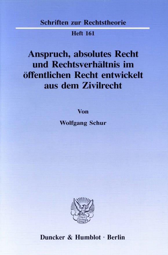 Cover Anspruch, absolutes Recht und Rechtsverhältnis im öffentlichen Recht entwickelt aus dem Zivilrecht