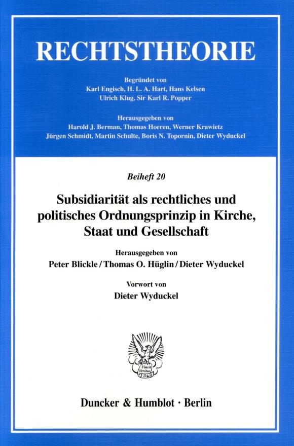 Cover Subsidiarität als rechtliches und politisches Ordnungsprinzip in Kirche, Staat und Gesellschaft