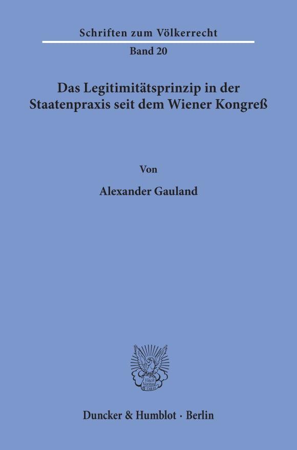 Cover Das Legitimitätsprinzip in der Staatenpraxis seit dem Wiener Kongreß