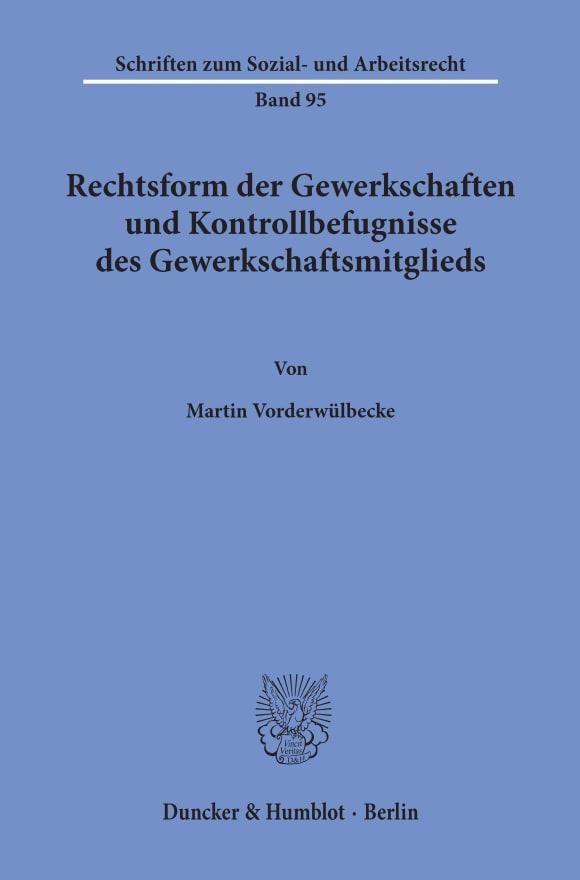 Cover Rechtsform der Gewerkschaften und Kontrollbefugnisse des Gewerkschaftsmitglieds