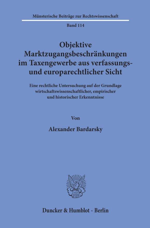 Cover Objektive Marktzugangsbeschränkungen im Taxengewerbe aus verfassungs- und europarechtlicher Sicht
