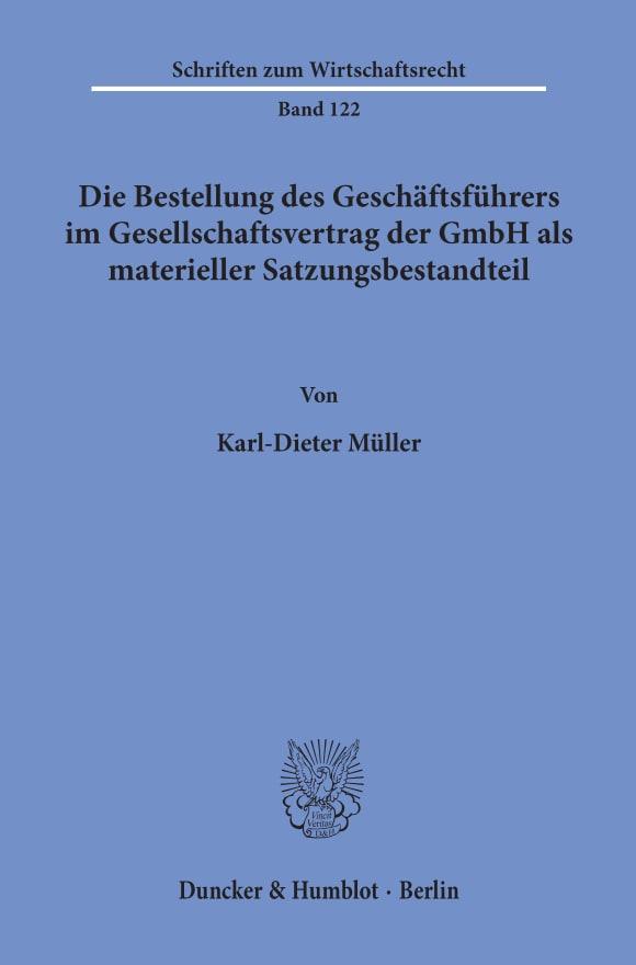 Cover Die Bestellung des Geschäftsführers im Gesellschaftsvertrag der GmbH als materieller Satzungsbestandteil