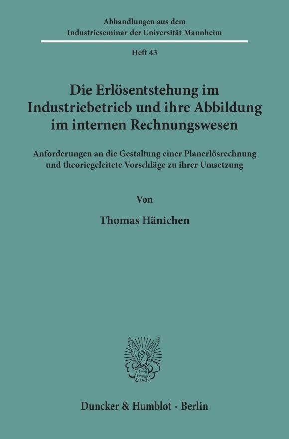 Cover Die Erlösentstehung im Industriebetrieb und ihre Abbildung im internen Rechnungswesen