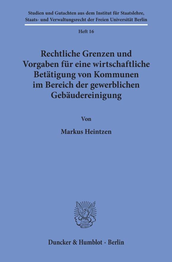Cover Rechtliche Grenzen und Vorgaben für eine wirtschaftliche Betätigung von Kommunen im Bereich der gewerblichen Gebäudereinigung
