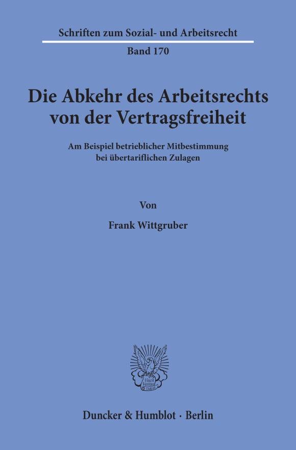 Cover Die Abkehr des Arbeitsrechts von der Vertragsfreiheit