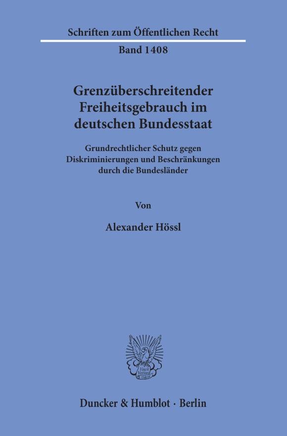 Cover Grenzüberschreitender Freiheitsgebrauch im deutschen Bundesstaat