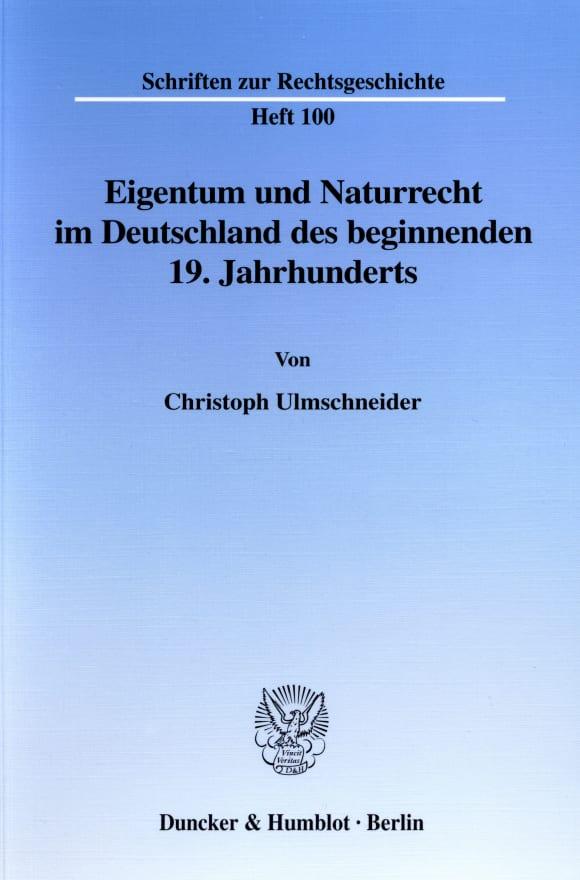 Cover Eigentum und Naturrecht im Deutschland des beginnenden 19. Jahrhunderts