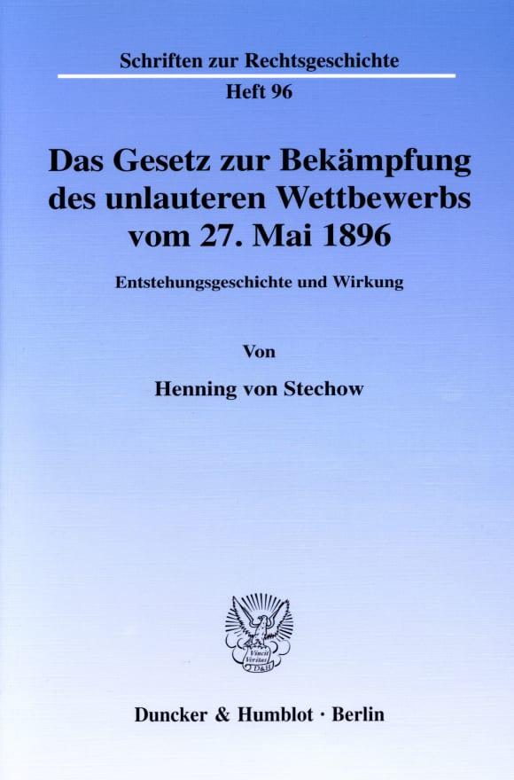 Cover Das Gesetz zur Bekämpfung des unlauteren Wettbewerbs vom 27. Mai 1896