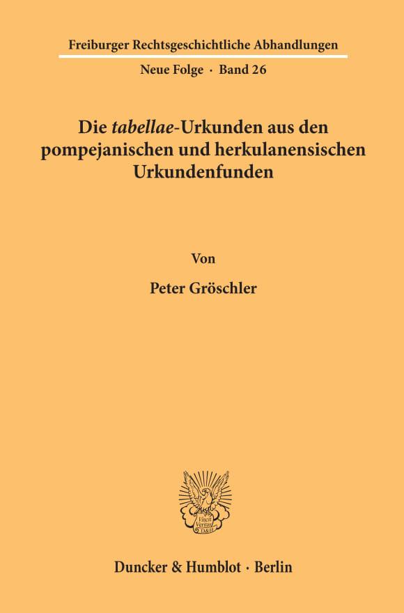 Cover Die »tabellae«-Urkunden aus den pompejanischen und herkulanensischen Urkundenfunden