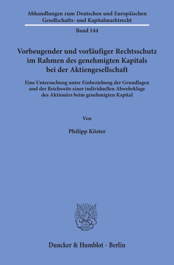 Cover Vorbeugender und vorläufiger Rechtsschutz im Rahmen des genehmigten Kapitals bei der Aktiengesellschaft