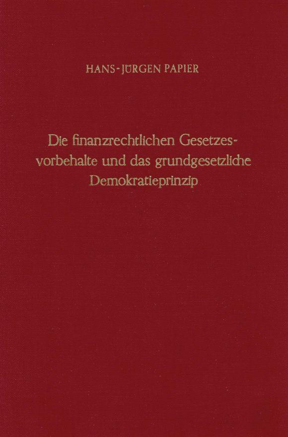 Cover Die finanzrechtlichen Gesetzesvorbehalte und das grundgesetzliche Demokratieprinzip