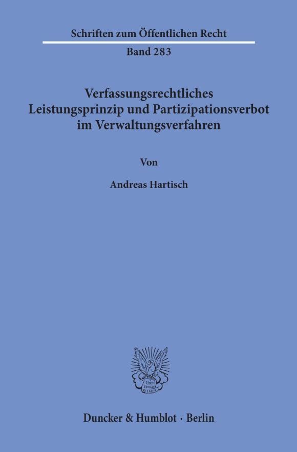 Cover Verfassungsrechtliches Leistungsprinzip und Partizipationsverbot im Verwaltungsverfahren