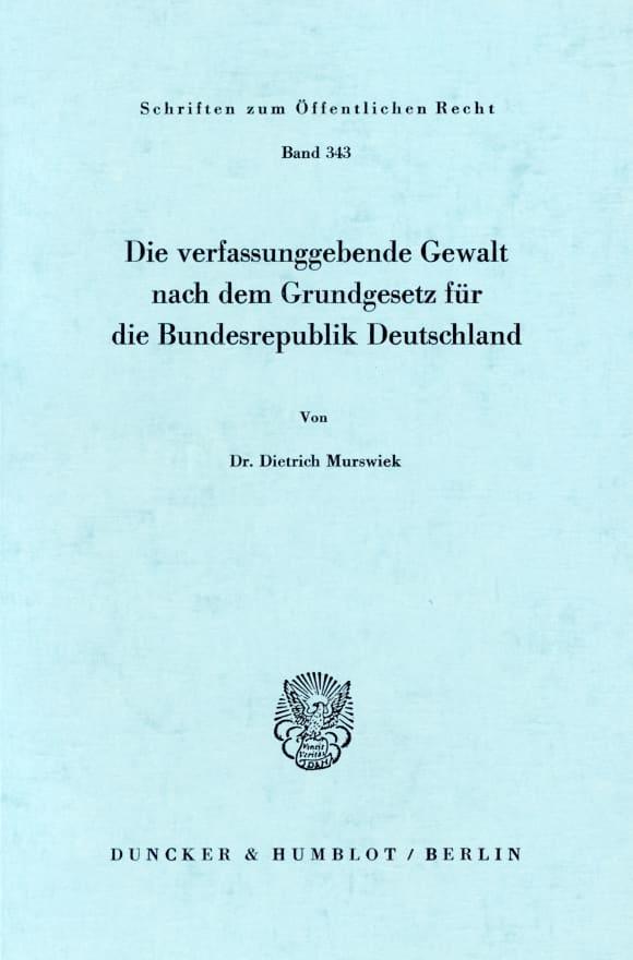 Cover Die verfassunggebende Gewalt nach dem Grundgesetz für die Bundesrepublik Deutschland
