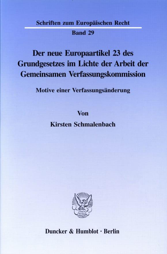Cover Der neue Europaartikel 23 des Grundgesetzes im Lichte der Arbeit der Gemeinsamen Verfassungskommission