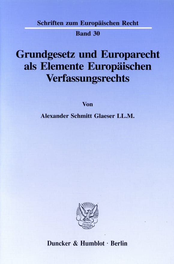 Cover Grundgesetz und Europarecht als Elemente Europäischen Verfassungsrechts