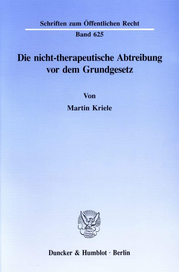 Cover Die nicht-therapeutische Abtreibung vor dem Grundgesetz