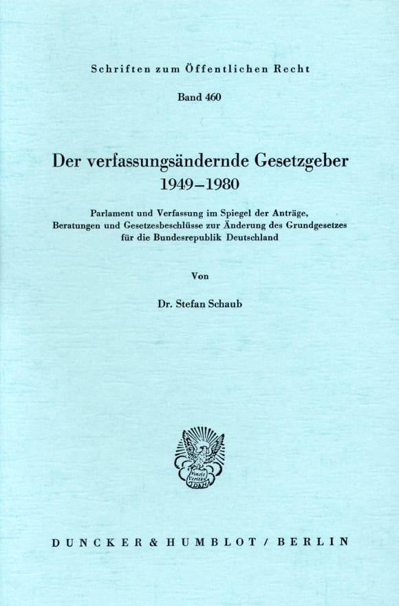 Cover Der verfassungsändernde Gesetzgeber 1949–1980
