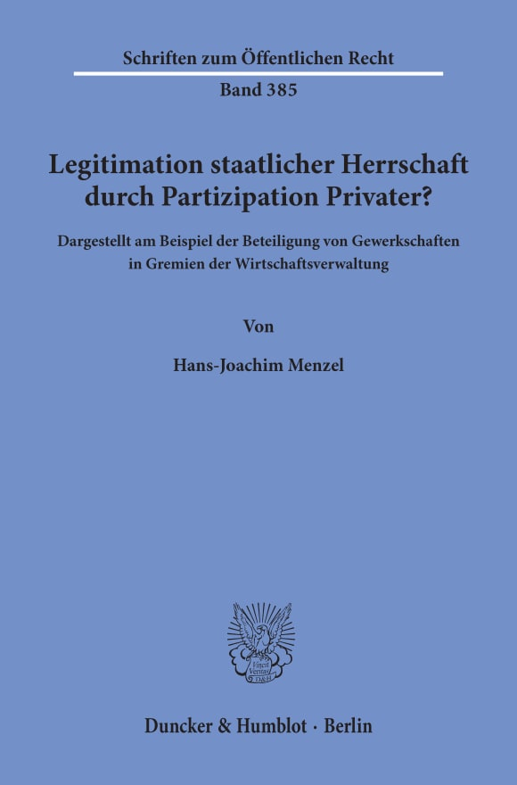 Cover Legitimation staatlicher Herrschaft durch Partizipation Privater?
