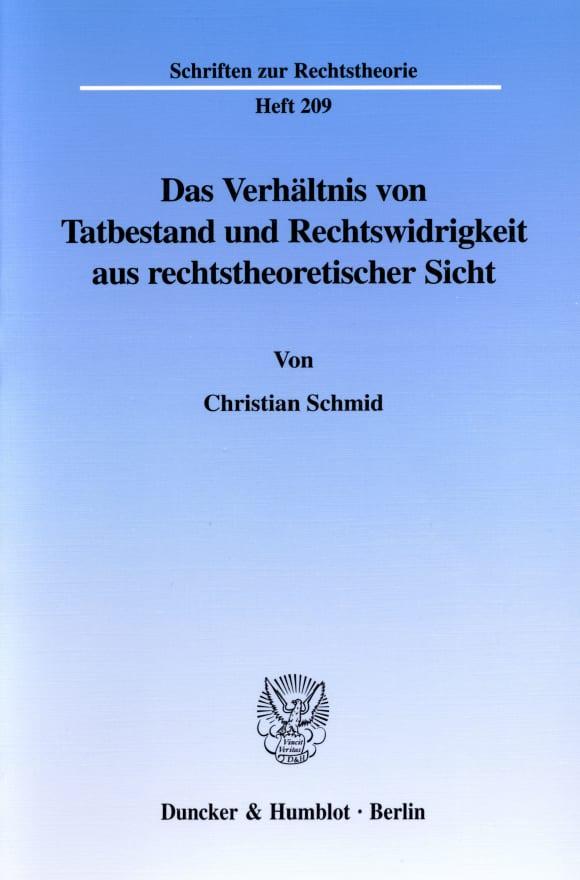 Cover Das Verhältnis von Tatbestand und Rechtswidrigkeit aus rechtstheoretischer Sicht