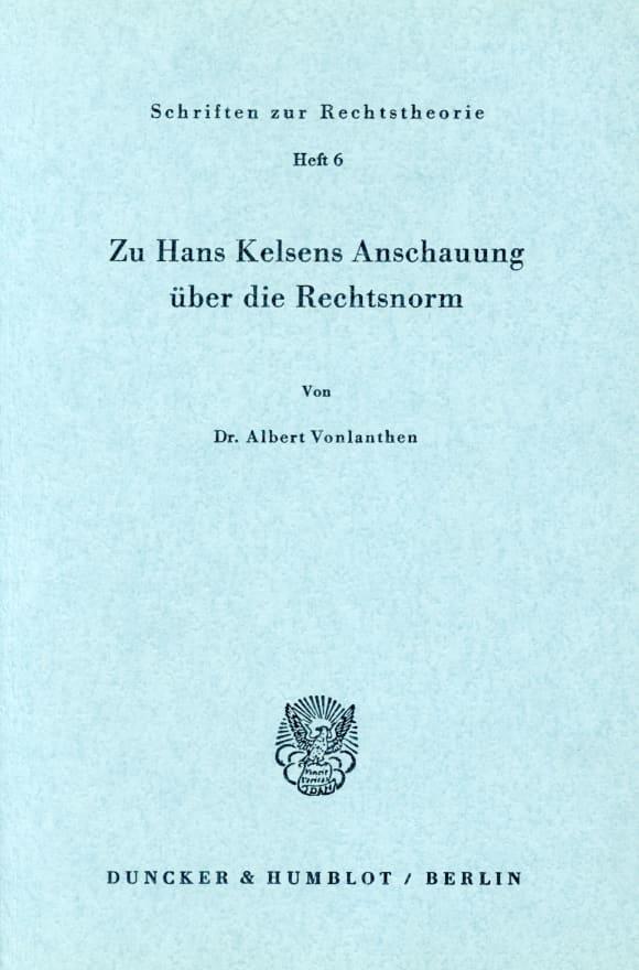 Cover Zu Hans Kelsens Anschauung über die Rechtsnorm