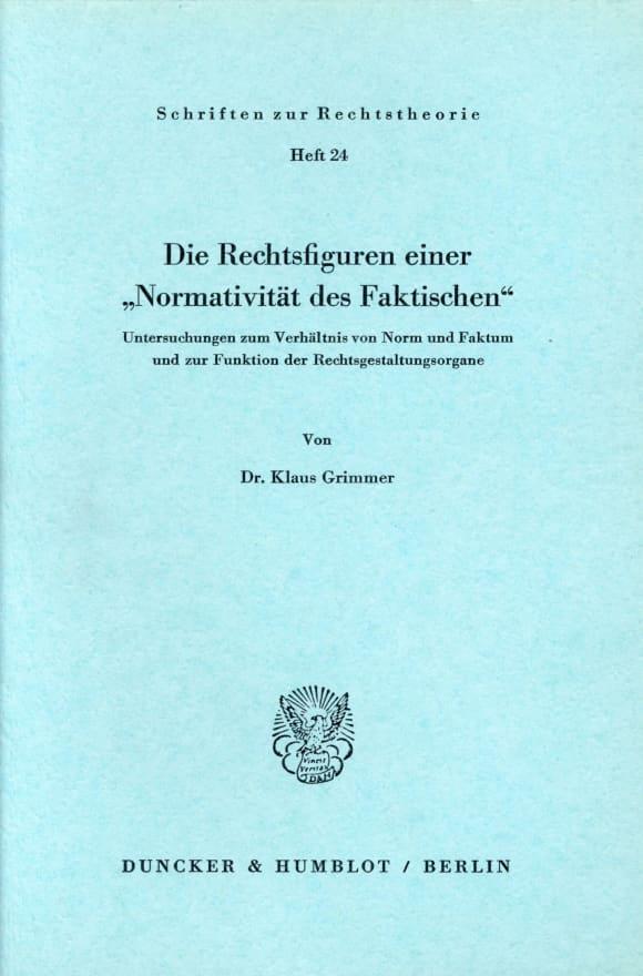 Cover Die Rechtsfiguren einer »Normativität des Faktischen«