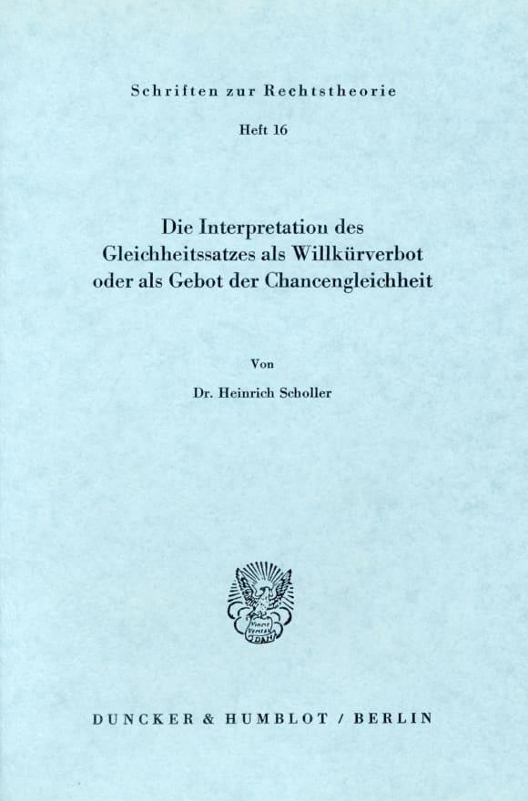 Cover Die Interpretation des Gleichheitssatzes als Willkürverbot oder als Gebot der Chancengleichheit