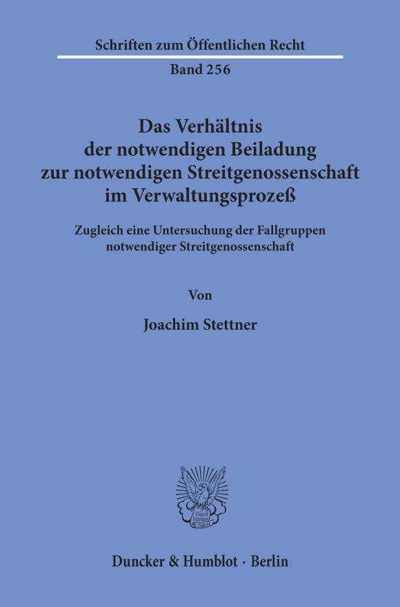 Cover Das Verhältnis der notwendigen Beiladung zur notwendigen Streitgenossenschaft im Verwaltungsprozeß