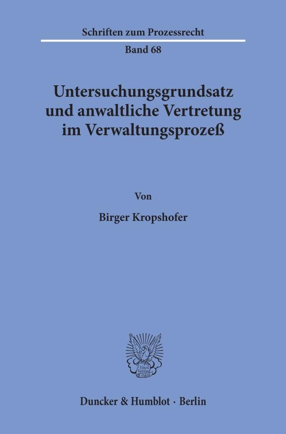 Cover Untersuchungsgrundsatz und anwaltliche Vertretung im Verwaltungsprozeß
