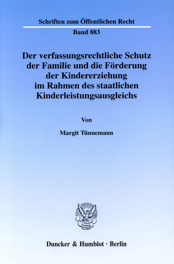 Cover Der verfassungsrechtliche Schutz der Familie und die Förderung der Kindererziehung im Rahmen des staatlichen Kinderleistungsausgleichs