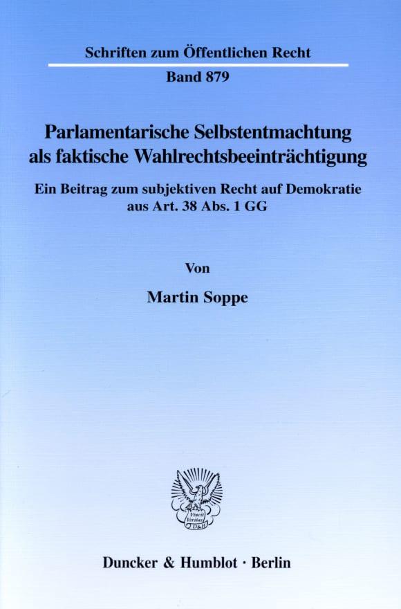 Cover Parlamentarische Selbstentmachtung als faktische Wahlrechtsbeeinträchtigung