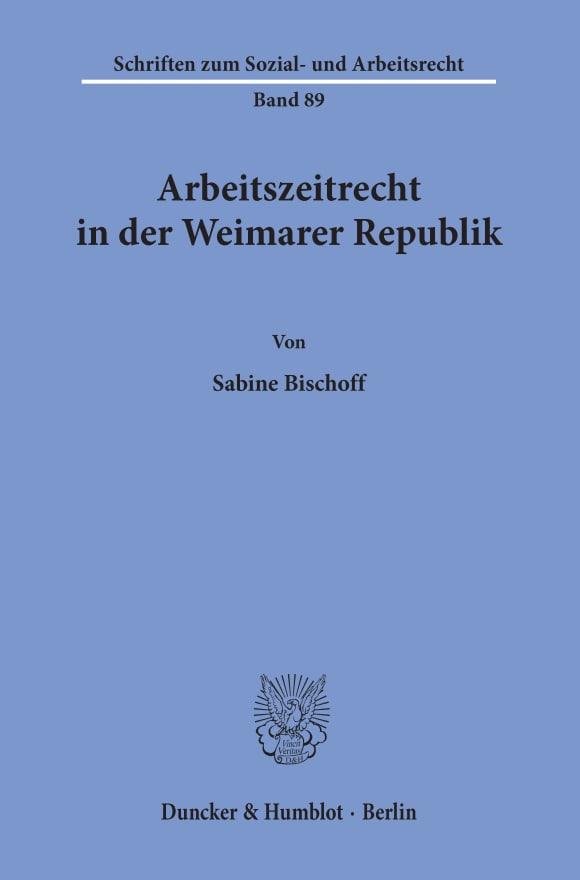 Cover Arbeitszeitrecht in der Weimarer Republik