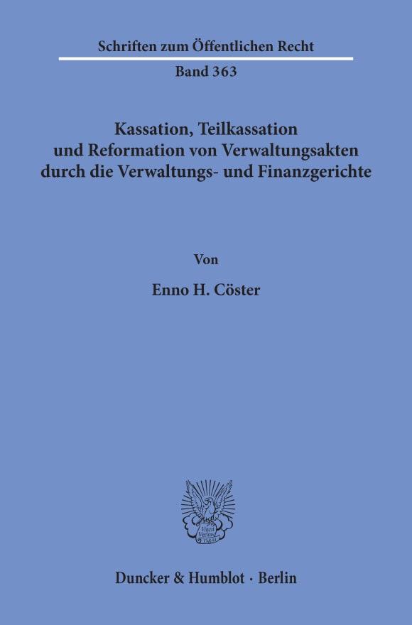 Cover Kassation, Teilkassation und Reformation von Verwaltungsakten durch die Verwaltungs- und Finanzgerichte