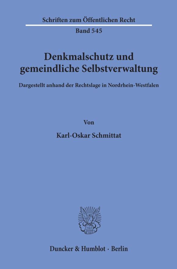 Cover Denkmalschutz und gemeindliche Selbstverwaltung, dargestellt anhand der Rechtslage in Nordrhein-Westfalen
