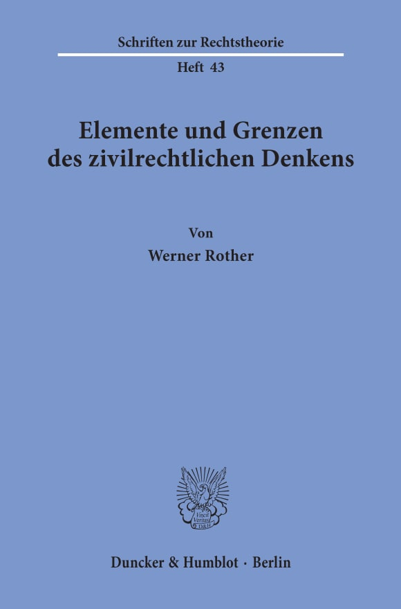 Cover Elemente und Grenzen des zivilrechtlichen Denkens
