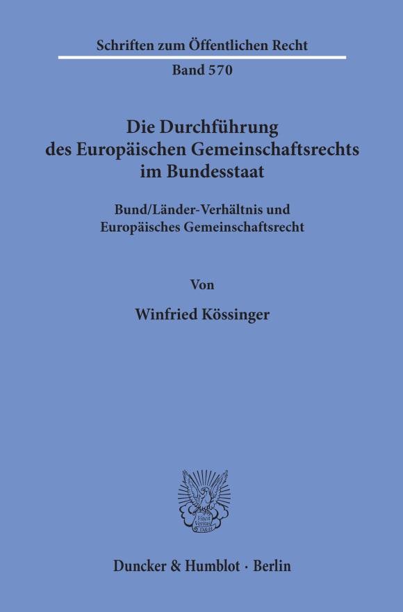 Cover Die Durchführung des Europäischen Gemeinschaftsrechts im Bundesstaat
