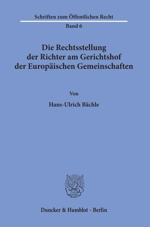 Cover Die Rechtsstellung der Richter am Gerichtshof der Europäischen Gemeinschaften