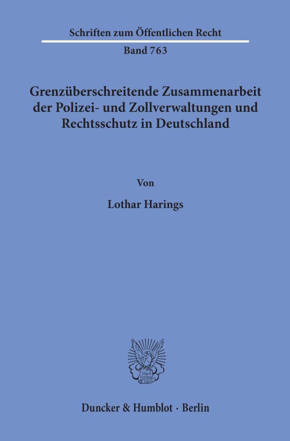Cover Grenzüberschreitende Zusammenarbeit der Polizei- und Zollverwaltungen und Rechtsschutz in Deutschland